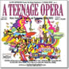 【音楽】A Teenage Opera : Original Motion Picture Soundtrack/Mark Wirtz